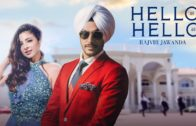 Hello Hello – Rajvir Jawanda | Punjabi HD Video Songs 2018.