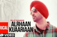 Diljit Dosanjh | Lyrical Video | Alrhaan Kuaariaan | New Punjabi Song 2018.