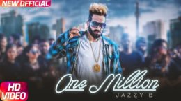 One Million | Jazzy B ft. DJ Flow | New Punjabi Song HD Video 2018.