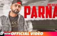 Parna | Jind Aujla | Desi Crew | Punjabi HD Video Songs 2018.