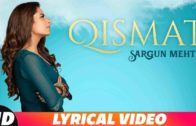 Qismat (Lyrical Video) ft Sargun Mehta | Ammy Virk | B Praak | Jaani | New Punjabi Songs 2018