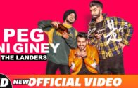 The Landers | Peg Ni Giney  | Video | New Punjabi Songs 2018.