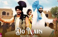 Do Nain | Karamjit Anmol | Video | New Punjabi Songs 2019